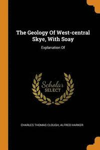 The Geology of West-Central Skye, with Soay (häftad)