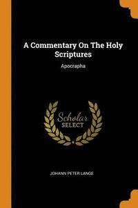A Commentary on the Holy Scriptures (häftad)