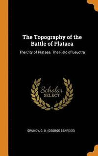 The Topography of the Battle of Plataea (inbunden)