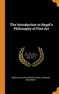 The Introduction To Hegel's Philosophy Of Fine Art (inbunden)