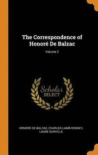 The Correspondence of Honor  de Balzac; Volume 2 (inbunden)