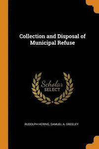 Collection and Disposal of Municipal Refuse (häftad)