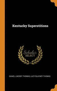 Kentucky Superstitions (inbunden)