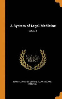 A System of Legal Medicine; Volume 1 (inbunden)