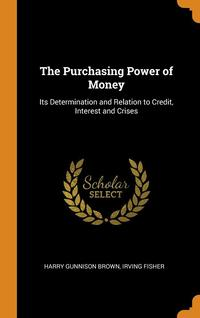 The Purchasing Power of Money (inbunden)