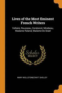Lives of the Most Eminent French Writers (häftad)