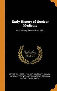 Early History of Nuclear Medicine (inbunden)