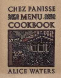 Chez Panisse Menu Cookbook (e-bok)