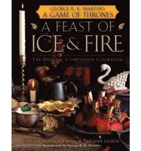 Feast Of Ice And Fire: The Official Game Of Thrones Companion Cookbook (inbunden)