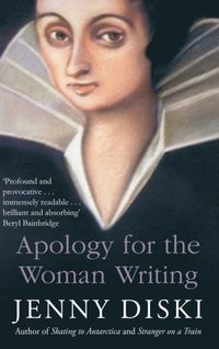 Apology For The Woman Writing (e-bok)