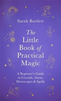 The Little Book of Practical Magic (inbunden)