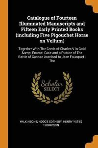 Catalogue of Fourteen Illuminated Manuscripts and Fifteen Early Printed Books (Including Five Pigouchet Horae on Vellum) (häftad)