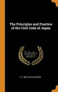 The Principles and Practice of the Civil Code of Japan (inbunden)