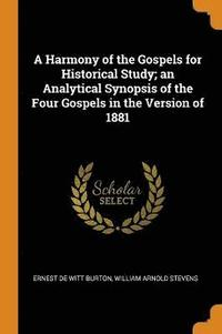A Harmony of the Gospels for Historical Study; An Analytical Synopsis of the Four Gospels in the Version of 1881 (häftad)