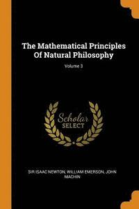 The Mathematical Principles of Natural Philosophy; Volume 3 (häftad)