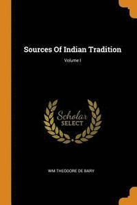Sources of Indian Tradition; Volume I (häftad)