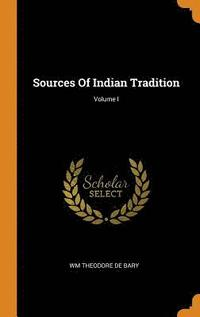 Sources of Indian Tradition; Volume I (inbunden)