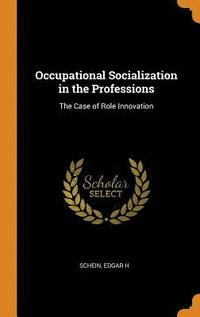 Occupational Socialization in the Professions (inbunden)