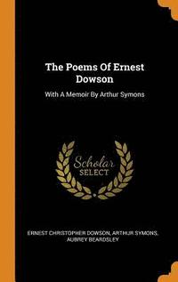 The Poems of Ernest Dowson (inbunden)