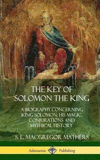 The Key of Solomon the King (inbunden)