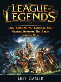 9780359238576 200x league of legends game ranks merch champions items weapons download tips cheats guide unofficial e bok - Free Game Cheats