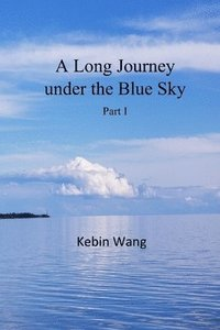 A Long Journey under the Blue Sky, part I (häftad)