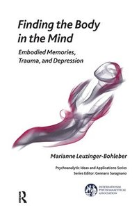 Finding the Body in the Mind (inbunden)