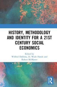 History, Methodology and Identity for a 21st Century Social Economics (inbunden)
