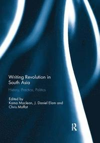 Writing Revolution in South Asia (häftad)