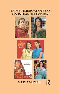 Prime Time Soap Operas on Indian Television (häftad)