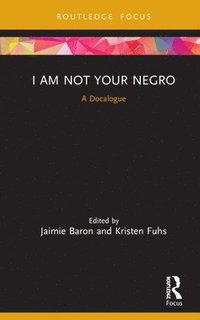 I Am Not Your Negro (inbunden)
