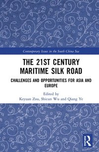The 21st Century Maritime Silk Road (inbunden)