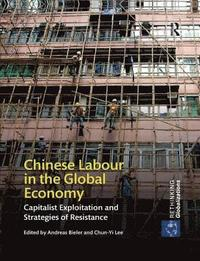 Chinese Labour in the Global Economy (häftad)