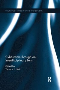 Cybercrime Through an Interdisciplinary Lens (häftad)