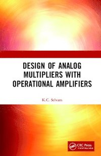 Design of Analog Multipliers with Operational Amplifiers (inbunden)