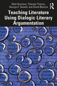 Teaching Literature Using Dialogic Literary Argumentation (häftad)
