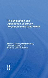 The Evaluation And Application Of Survey Research In The Arab World (inbunden)