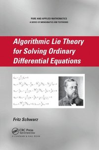 Algorithmic Lie Theory for Solving Ordinary Differential Equations (häftad)