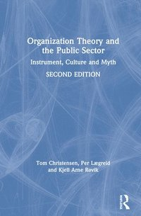 Organization Theory and the Public Sector (inbunden)