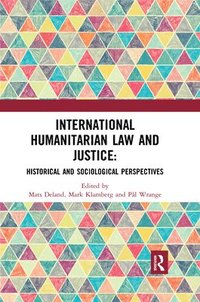International Humanitarian Law and Justice (häftad)