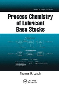 Process Chemistry of Lubricant Base Stocks (häftad)
