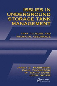 Issues in Underground Storage Tank Management UST Closure and Financial Assurance (häftad)