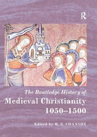 The Routledge History of Medieval Christianity (häftad)