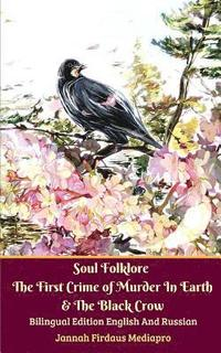 Soul Folklore The First Crime of Murder In Earth and The Black Crow Bilingual Edition English and Russian (häftad)