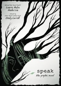 Speak: The Graphic Novel (inbunden)