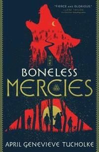 The Boneless Mercies (inbunden)