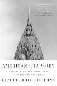 American Rhapsody: Writers, Musicians, Movie Stars, and One Great Building (häftad)