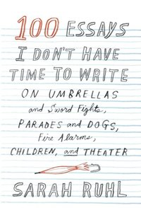 100 Essays I Don't Have Time to Write (e-bok)