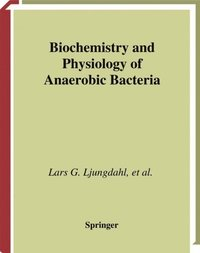 Biochemistry and Physiology of Anaerobic Bacteria (e-bok)