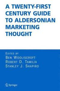 A Twenty-First Century Guide to Aldersonian Marketing Thought (inbunden)